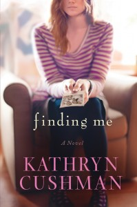 Finding Me by Kathryn Cushman