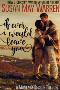 If Ever I would Leave You by Susan May Warren
