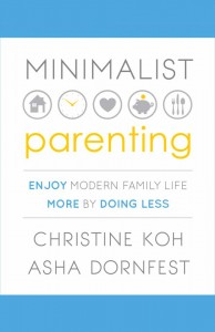 Minimalist Parenting by Christine Koh and Asha Dornfest