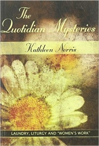 The Quotidian Mysteries by Kathleen Norris