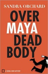 Over Maya Dead Body by Sandra Orchard